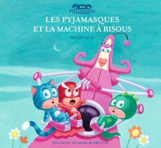 Les Pyjamasques et la machine à bisous -  Romuald