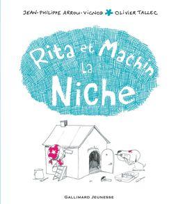 Rita et Machin. La niche - Jean-Philippe Arrou-Vignod, Olivier Tallec