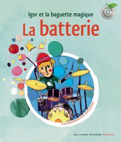 La batterie - Christine Destours, Aurélia Fronty, Leigh Sauerwein