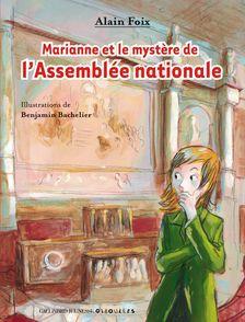 Marianne et le mystère de l'Assemblée nationale - Benjamin Bachelier, Alain Foix