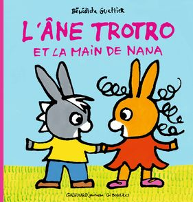 L'âne Trotro et la main de Nana - Bénédicte Guettier