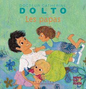 Les papas - Catherine Dolto, Colline Faure-Poirée, Frédérick Mansot