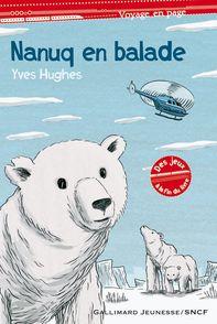 Nanuq en balade - Yves Hughes, Thomas Vieille