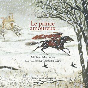 Le prince amoureux - Emma Chichester Clark, Michael Morpurgo