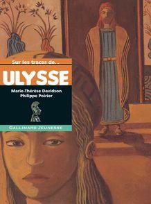 Sur les traces d'Ulysse - Marie-Thérèse Davidson, Philippe Poirier