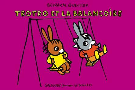 Trotro et la balançoire - Bénédicte Guettier