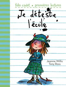 Je déteste l'école - Tony Ross, Jeanne Willis
