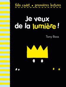 Je veux de la lumière! - Tony Ross