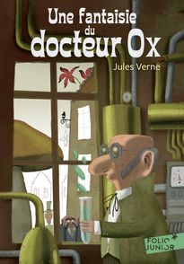 Une fantaisie du docteur Ox - Jules Verne