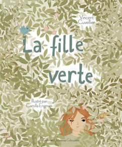 La fille verte - Vincent Cuvellier, Camilla Engman