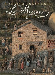 La Maison - Roberto Innocenti, J. Patrick Lewis