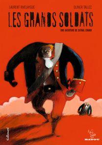 Les Grands Soldats - Laurent Rivelaygue, Olivier Tallec
