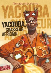 Yacouba, chasseur africain - Ahmadou Kourouma, Claude et Denise Millet