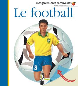 Le football - Donald Grant, Jame's Prunier, Pierre-Marie Valat
