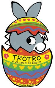 Trotro et les œufs de Pâques - Bénédicte Guettier