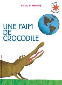 Une faim de crocodile - Bernadette Gervais, Francesco Pittau