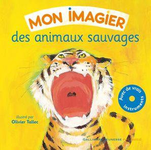 Mon imagier des animaux sauvages - Olivier Tallec