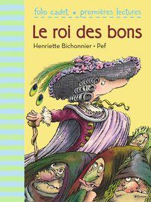 Le roi des bons - Henriette Bichonnier,  Pef