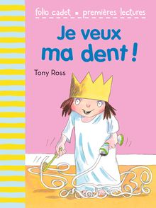 Je veux ma dent! - Tony Ross