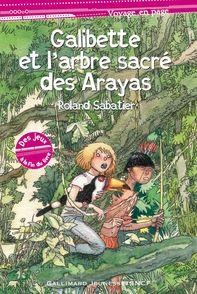 Galibette et l'arbre sacré des Arayas - Roland Sabatier