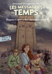 Hugues Capet et les chevaliers noirs - Évelyne Brisou-Pellen, Philippe Munch