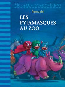 Les Pyjamasques au zoo -  Romuald
