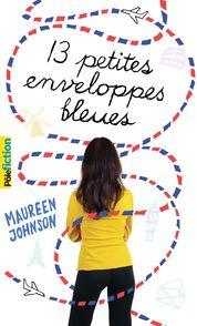 Treize petites enveloppes bleues - Maureen Johnson