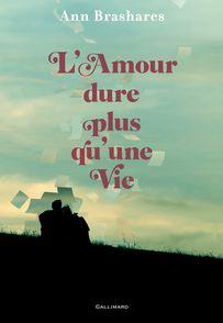 L'amour dure plus qu'une vie - Ann Brashares
