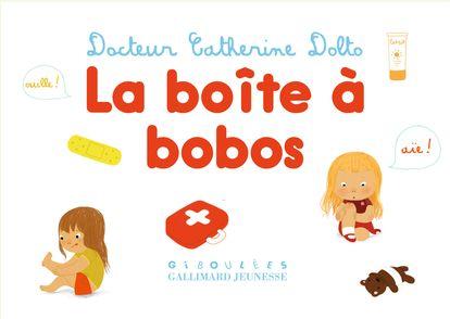 Boîte à bobos - Catherine Dolto, Colline Faure-Poirée, Amélie Graux