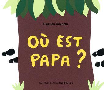 Où est Papa? - Pierrick Bisinski
