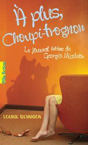 À plus, Choupi-Trognon… - Louise Rennison