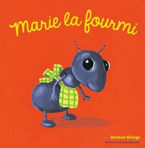 Marie la fourmi - Antoon Krings