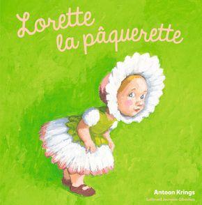 Lorette la pâquerette - Antoon Krings