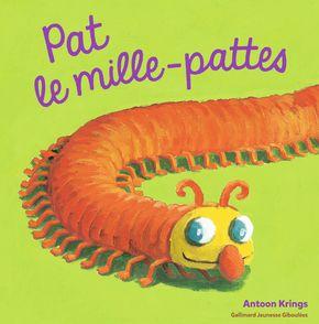 Pat le mille-pattes - Antoon Krings