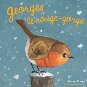 Georges le rouge-gorge - Antoon Krings