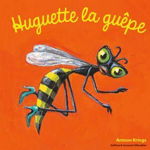 Huguette la guêpe - Antoon Krings