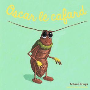 Oscar le cafard - Antoon Krings