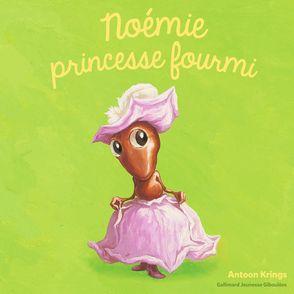 Noémie princesse fourmi - Antoon Krings