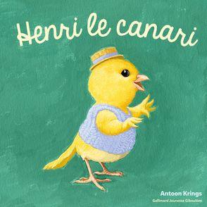 Henri le canari - Antoon Krings