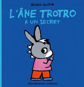 L'âne Trotro a un secret - Bénédicte Guettier