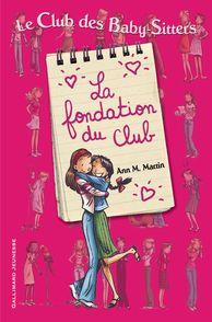 La fondation du Club - Émile Bravo, Ann M. Martin