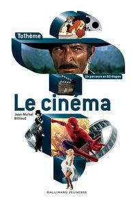 Le cinéma - Jean-Michel Billioud