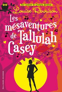 Les mésaventures de Tallulah Casey - Louise Rennison