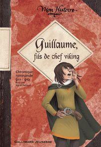 Guillaume, fils de chef viking - Sigrid Renaud