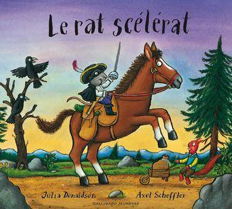 Le Rat scélérat - Julia Donaldson, Axel Scheffler
