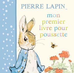 Mon premier livre pour poussette Pierre Lapin - Beatrix Potter