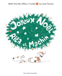 Joyeux Noël, Rita et Machin - Jean-Philippe Arrou-Vignod, Olivier Tallec