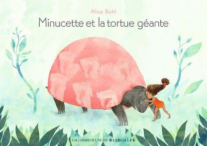 Minucette et la tortue géante - Alice Bohl