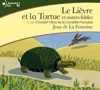 Le Lièvre et la Tortue et autres fables - Jean de La Fontaine