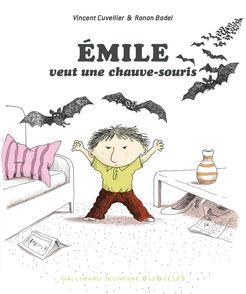Émile veut une chauve-souris - Ronan Badel, Vincent Cuvellier